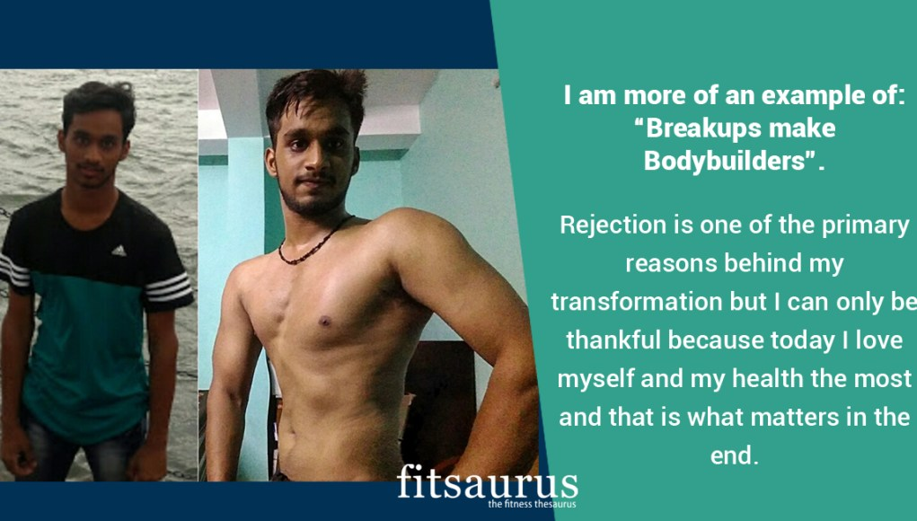 Fitness Story: How the Pain of Rejection Helped a 20 Year Old Transform Himself Completely