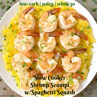 {VIDEO} Slow Cooker Shrimp Scampi with Spaghetti Squash (Low-Carb, Paleo, Whole30)