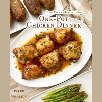 Slow Cooker/Instant Pot One-Pot Chicken Dinner (Paleo, Whole30)