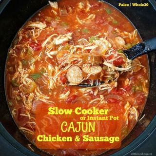 Slow Cooker/Instant Pot Cajun Chicken & Sausage (Paleo, Whole30)