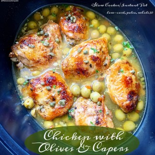 {VIDEO} Slow Cooker/Instant Pot Chicken w/Olives & Capers (Low-Carb, Paleo, Whole30)