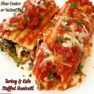 {VIDEO} Slow Cooker/Instant Pot Turkey & Kale Stuffed Manicotti