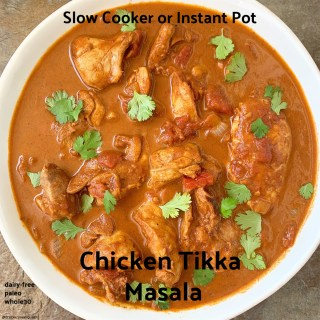 {VIDEO} Slow Cooker/Instant Pot Chicken Tikka Masala (Dairy-Free, Paleo, Whole30)