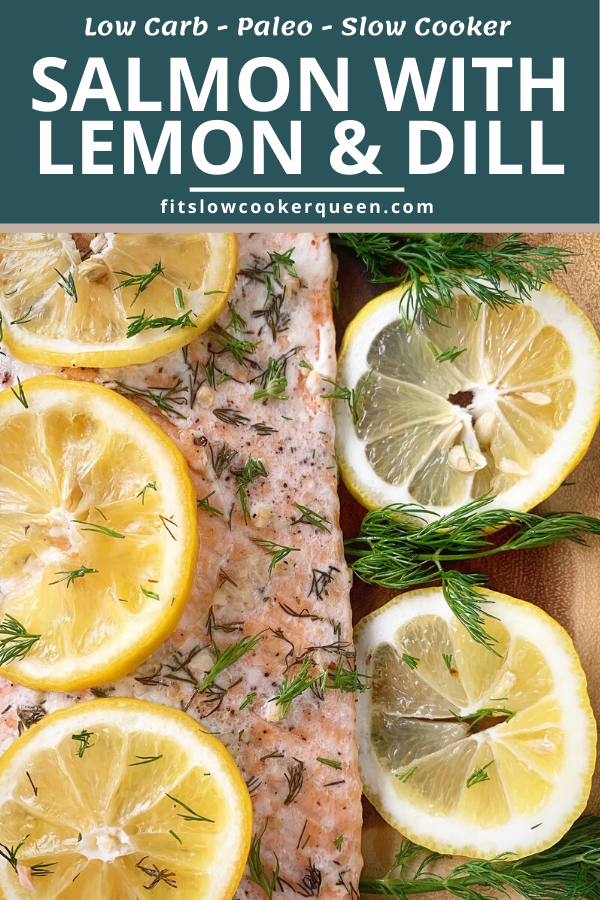 Slow Cooker Salmon with Lemon & Dill (Low-Carb, Paleo,Whole30)