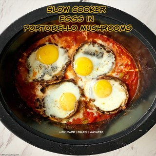 cover pic for {VIDEO} Slow Cooker Eggs in Portobello Mushrooms (Low-Carb, Paleo, Whole30)