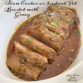 Slow Cooker/Instant Pot Brisket with Gravy (Low-Carb, Paleo, Whole30)