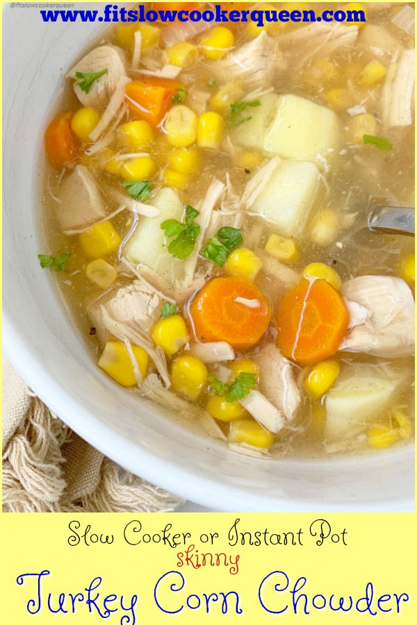 pinterest pin for  Slow Cooker_Instant Pot 'Skinny' Turkey Corn Chowder