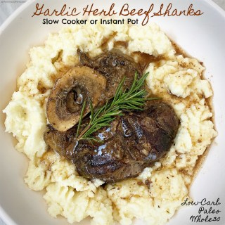 Slow Cooker/Instant Pot Garlic Herb Beef Shanks (Low-Carb, Paleo,Whole30)