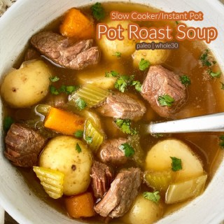 cover pic for Slow Cooker Instant Pot Pot Roast Soup (PaleoWhole30)