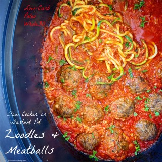 {VIDEO} Slow Cooker/Instant Pot Zoodles & Meatballs (Low-Carb, Paleo, Whole30)