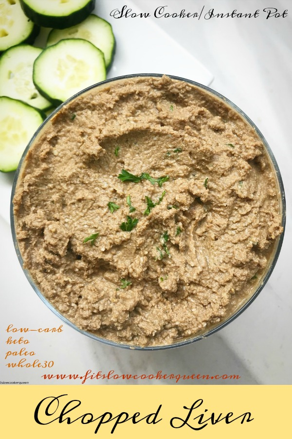 pinterest pin for Slow Cooker_Instant Pot Chopped Liver (Low-Carb,Paleo,Whole30) pin1