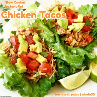 {VIDEO} Slow CookerInstant Pot Chicken Tacos (Low-Carb, Paleo, Whole30)