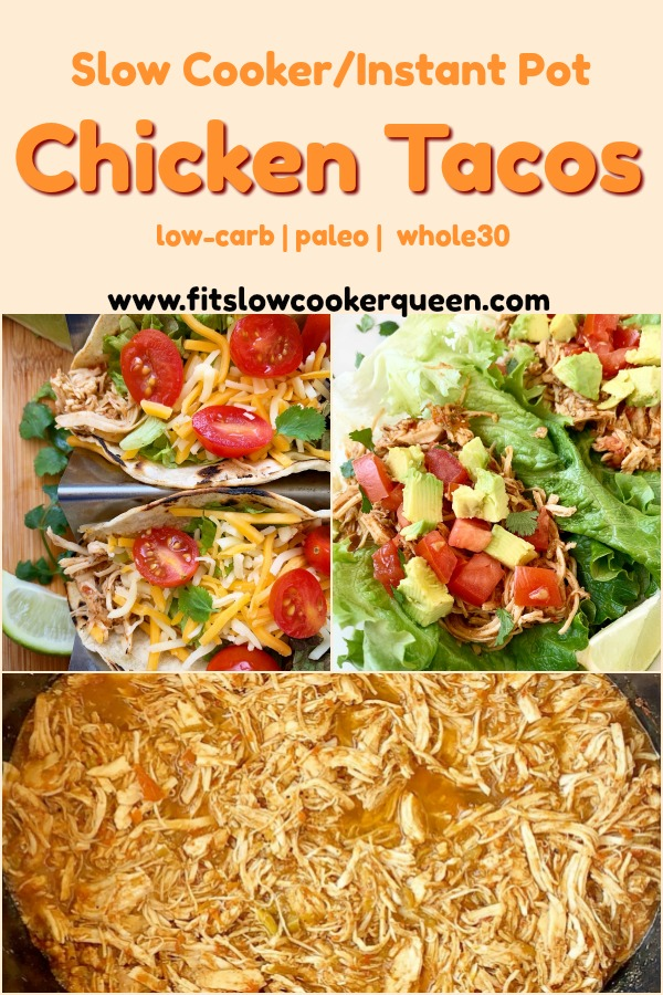 pinterest pin for {VIDEO} Slow Cooker_Instant Pot Chicken Tacos (Low-Carb, Paleo, Whole30)
