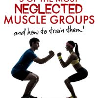 5 Neglected Muscle Groups and How To Strengthen Them