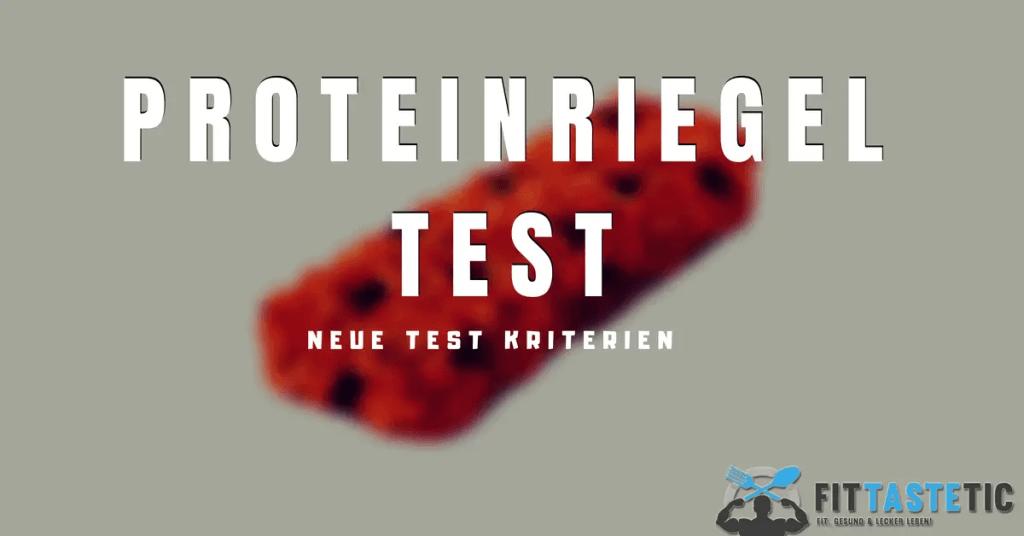 Neue Proteinriegel test Kriterien!