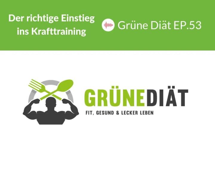 Der richtige Einstieg ins Krafttraining - Grüne Diät EP.53