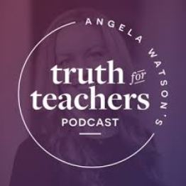 Truth for Teachers is a terrific educational podcast