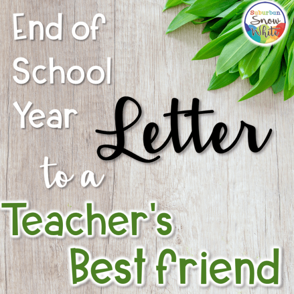 End of School Year letter to a teacher's best friend