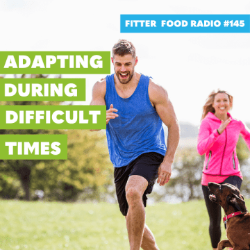 FF Radio 145 - Adapting During Difficult Times