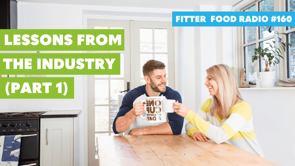Fitter Food Podcast - Lessons from the health and fitness industry