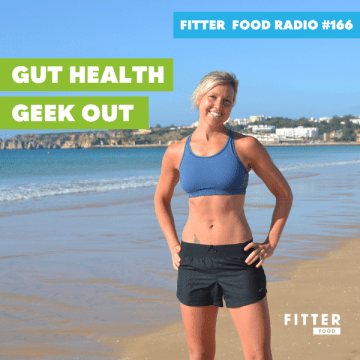 Fitter Food Radio Gut Health Geek Out