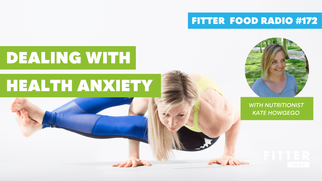 Fitter Food Radio Dealing With Health Anxiety
