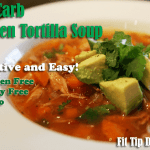 Low Carb Recipe Monday – Addictive Chicken Tortilla Soup (hold the torilla)