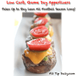 Game Day Low Carb Appetizers – Paleo Up and Stay Lean All Season Long