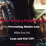 Keep Your Muscle While Getting Lean – Trainer's Top 4 Muscle Retaining Supplements