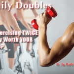 Daily Doubles – Is Working Out Twice a Day Worth Your Time