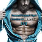 Personal Trainer Recommended – Top 3 Exercises To Burn Calories Fast
