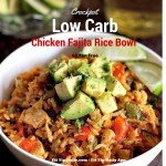 Low Carb Recipe Monday – Crockpot Chicken Fajita Rice Bowls