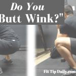 """Lower Back Pain After Your Squats, You May Have a """"Butt Wink"""""""