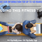 Exercise and Memory – Retain Info For 48 Hours with this Fitness Tip