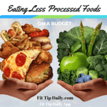 Pay Less, Get More – Eating Less Processed Foods on a Budget