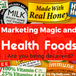 Exposing Marketing Magic and Health Foods