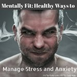 Mentally Fit: Solutions to Manage Stress and Anxiety