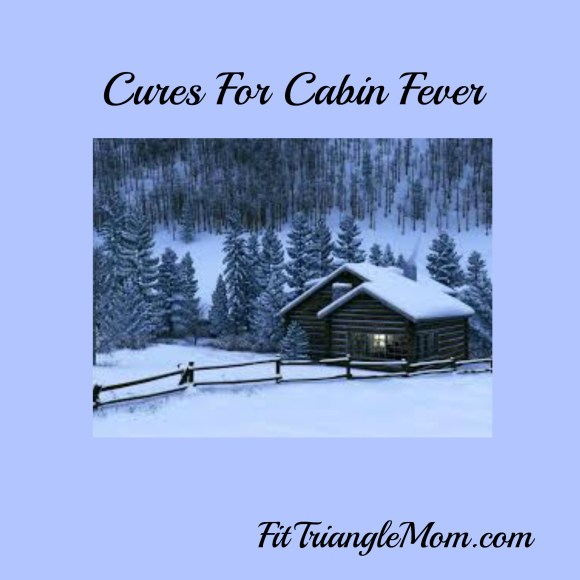 cures for cabin fever