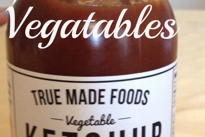 Eat your vegetables in your ketchup. Throw away the red corn syrup and replace it with True Made Foods sauces.