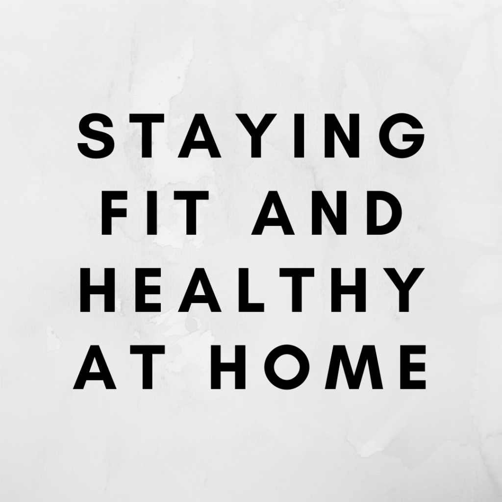 staying fit and healthy at home