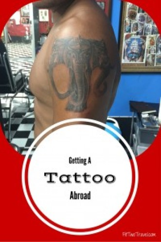 Is getting a tattoo abroad safe? Learn about our experience in Thailand- Fit Two Travel