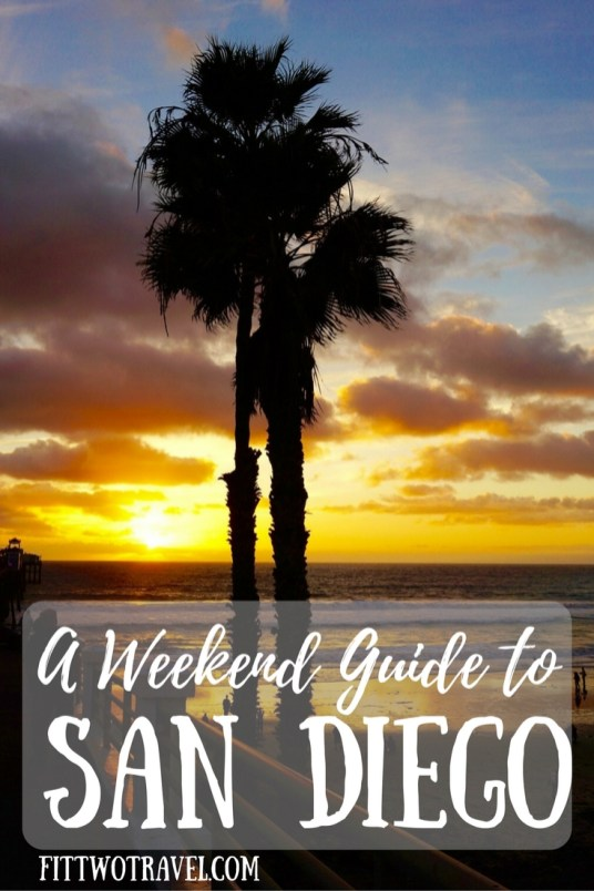Weekend Guide to San Diego California Things to do In San Diego fittwotravel.com