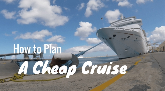 Tips to Plan A Super Cheap Cruise