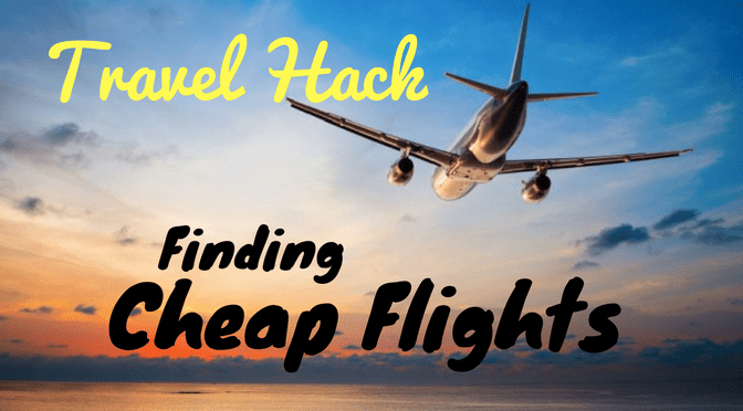 Travel Hack: Finding Cheap Flights