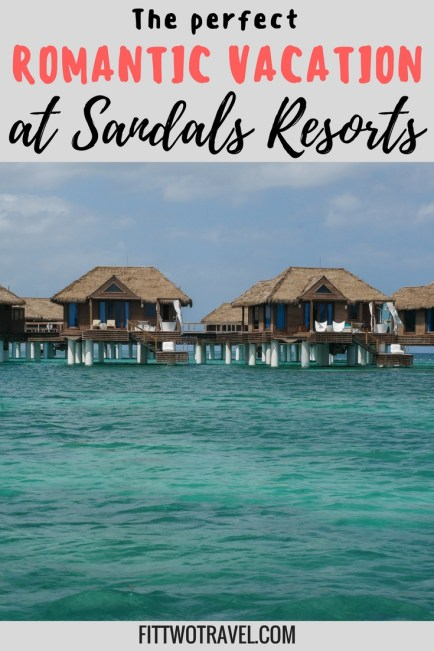 Sandals Resorts Romantic Getaway | Romantic Resorts in the Caribbean | Honeymoon Resorts | Adults Only All Inclusive Resorts | Sandals Resorts | Where to spend Honeymoon Fittwotravel.com