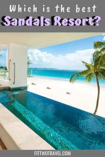 Which is the best Sandals resort for you? A comparison of all the Sandals resorts in the Caribbean   All inclusive Resorts   luxury hotels   Best hotels   Sandals Resorts review   Caribbean All-inclusive resorts
