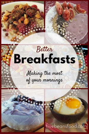 Lots of realistic ideas to freshen up your breakfast menu and give you a good start to the day