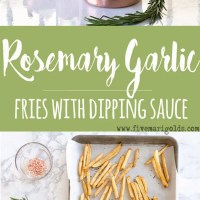 Baked Rosemary Garlic Fries with Dipping Sauce