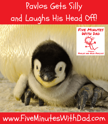 Five Minutes With Dad - Pavlos Gets Silly and Laughs His Head Off!
