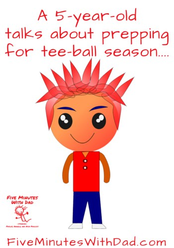 A 5-year-old talks about prepping for tee-ball season....